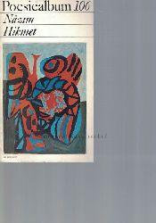 Hikmet, Nazim  Poesiealbum 106. Nazim Hikmet.,Herausgegeben von Bernd Jentzsch. Auswahl dieses Heftes: Bernd Jentzsch. Umschlagvignette und Grafik: Rene Graetz.