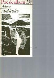 Mickiewicz, Adam  Poesiealbum 109. Adam Mickiewicz.,Herausgegeben von Bernd Jentzsch. Auswahl dieses Heftes: Heinrich Olschowsky. Umschlagvignette und Grafik: Peter Sylvester.