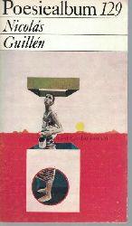 Guillén, Nicolás  Poesiealbum 129. Nicolás Guillén,Ausgewahl für dieses Heft: Roland Erb. Übertragen von Erich Arendt und Roland Erb.