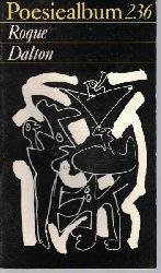 Dalton, Roque  Poesiealbum 236. Roque Dalton.,Auswahl: Klaus Laabs.