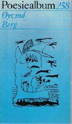 Berg, Øyvind  Poesiealbum 258. Oyvind Berg.,Auswahl dieses Heftes: Sieglinde Mierau. Übertragen von Stefan Döring.