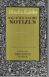 Kaléko, Mascha  Tag-und-Nacht-Notizen.,Mascha Kaleko. Herausgegeben und mit einem Vorwort versehen von Gisela Zoch-Westphal