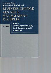 Fopp, Leonhard ; Schiessl, Johann-Christian  Business Change als neue Management-Disziplin.,Wie der Chief Change Officer den Unternehmenswandel mit gestaltet.