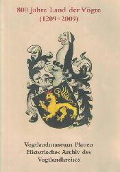 Buchner, Gabriele ; Leipold, Thomas  800 Jahre Land der Vögte,(1209 - 2009) ; Ausstellungsorte Vogtlandmuseum Plauen und Museen Schloß Voigtsberg Oelsnitz / Vogtlandmuseum Plauen ; Historisches Archiv des Vogtlandkreises. In Zusammenarbeit mit dem Kulturbetrieb der Stadt Plauen.