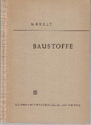 Mäkelt, Arthur  Baustoffe,Mit 232 Bildern