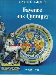 Taburet, Marjatta  Fayence aus Quimper,Aus dem Französischen übersetzt von Charlotte Engel