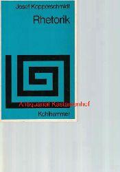 Kopperschmidt, Josef  Allgemeine Rhetorik,Einführung in die Theorie der persuasiven Kommunikation