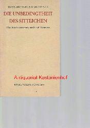 Baumgartner, Hans Michael  Die Unbedingtheit des Sittlichen,Eine Auseinandersetzung mit Nicolai Hartmann