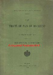 Ministere des Affaires Etrangeres  Le Traite de Paix de Bucarest du 28 Juillet (10 Aout) 1913,precede des Protocoles de la Conference