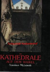 Markowski, Stanislaw; Dzida, Stanislaw  Die Kathedrale auf dem Wawel,Nachwort Franciszek Ziejka. Übersetzung von Stanislaw Dzida