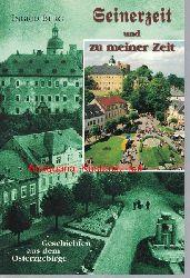 Berg, Ingrid  Seinerzeit und zu meiner Zeit,Geschichten aus dem Osterzgebirge