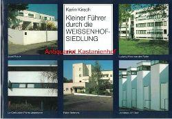 Kirsch, Karin  Kleiner Führer durch die Weissenhofsiedlung,Ein Denkmal der modernen Architektur