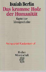 Berlin, Isaiah  Das krumme Holz der Humanität,Kapitel der Ideengeschichte