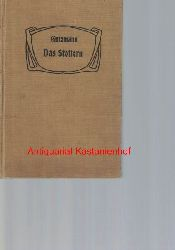 Gutzmann, Albert  Das Stottern und seine gründliche Beseitigung,durch ein methodisch geordnetes und praktisch erprobtes Verfahren