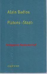 Badiou, Alain  Platons Staat