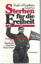 Kogelfranz, Siegfried; Plate, Eckart  Sterben für die Freiheit,Die Tragödie des Spanischen Bürgerkrieges