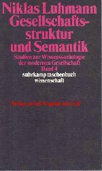 Luhmann, Niklas  Gesellschaftsstruktur und Semantik,Studien zur Wissenssoziologie der modernen Gesellschaft Band 4