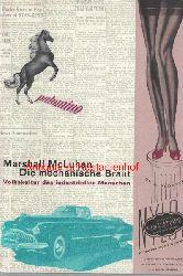 McLuhan, Marshall  Die mechanische Braut,Volkskultur des industriellen Menschen