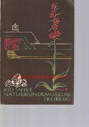 Braun, Heinz; Naturkundemuseum Freiberg  100 Jahre Naturkundemuseum Freiberg,Festschrift zum 100jährigen Bestehen des Naturkundemuseums Freiberg