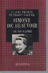 Francis, Claude; Gontier, Fernande  Simone de Beauvoir,Die Biografie. Aus dem Französischen von Sylvie Cesar und Friedmar Apel