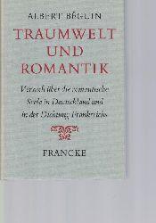 Beguin, Albert; Grotzer, Peter  Traumwelt und Romantik,Versuch über die romantische Seele in Deutschland und in der Dichtung Frankreichs