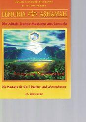 Neumann, Sylke; Oppeln-Bronikowski, Dietrich von  Lemuria-Ashamah,Die Aluah-Trance Massage aus Lemuria. Die Massage für 7 Seelen- und Lebensphasen