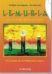Oppeln-Bronikowski, Dietrich von  Lemuria,Das Land des goldenen Lichts. Die Zukunft, die vor 90000 Jahren begann