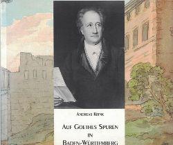 Krink, Andreas  Auf Goethes Spuren in Baden-Württemberg