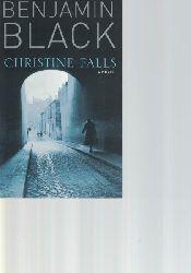 Black, Benjamin  Christine Falls,A novel