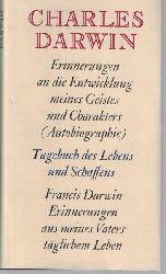 Darwin, Charles; Darwin, Frances  Erinnerungen an die Entwicklung meines Geistes und Charakters (Autobiographie) 1876-1881. Tagebuch des Lebens und Schaffens (Journal) 1838-1881, Francis Darwin: Erinnerungen aus meines Vaters täglichem Leben 1887