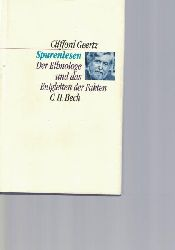 Geertz, Clifford; Pfeiffer, Martin  Spurenlesen,Der Ethnologe und das Entgleiten der Fakten