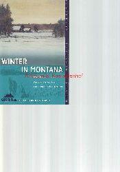 Bass, Rick  Winter in Montana,Ein Leben in der Einsamkeit der Wälder