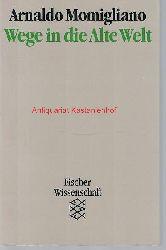 Momigliano, Arnaldo; Christ, Karl; Günther, Horst  Wege in die Alte Welt,Mit einer Einführung von Karl Christ, übersetzt von Horst Günther