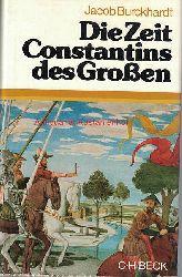 Burckhardt, Jacob; Christ, Karl  Die Zeit Constantins des Großen, Mit einem Nachwort von Karl Christ