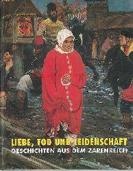 Belgin, Tayfun  Liebe, Tod und Leidenschaft. Geschichten aus dem Zarenreich