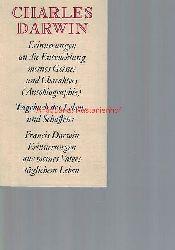 Darwin, Charles; Darwin, Frances  Erinnerungen an die Entwicklung meines Geistes und Charakters (Autobiographie 1876-1881),Tagebuch des Lebens und Schaffens (Journal) 1838-1881. Erinnerungen aus meines Vaters täglichem Leben 1887