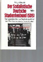Albrecht, Willy  Der Sozialistische Deutsche Studentenbund (SDS) , Vom parteikonformen Studentenverband zum Repräsentanten der Neuen Linken. Politik- und Gesellschaftsgeschichte, Band 35