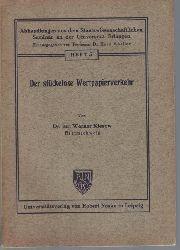 Kiesow, Werner; Moeller, Hero  Der stückelose Wertpapierverkehr, Abhandlungen aus dem Staatswissenschaftlichen Seminar an der Universität Erlangen Heft 5