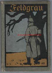 Lang, Martin; Lang, Fritz  Feldgrau. Erste Kriegserlebnisse in Frankreich,Einband und Originalholzschnitte von Fritz Lang