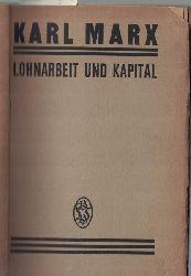 Marx, Karl; Kautsky, Karl  Lohnarbeit und Kapital, Separat-Abdruck aus der Neuen Rheinischen Zeitung vom Jahre 1849. Mit einer Einleitung von Karl Kautsky