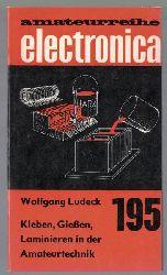 Ludeck, Wolfgang  Kleben, Gießen, Laminieren in der Amateurtechnik, Amateurreihe electronica Band 195