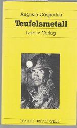 Cespedes, Augusto  Teufelsmetall. Roman aus Bolivien, Dialog Dritte Welt