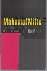 Jeismann; Michael  Mahnmal Mitte. Eine Kontroverse