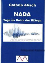 Alisch, Cathrin; Seubert, Harald; Mascha, Andreas  NADA Yoga im Reich der Klänge, Homo Integralis Publications