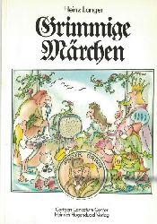 Langer, Heinz; Grimm, Jacob; Grimm, Wilhelm; Cartoon-Caricature-Contor  Grimmige Märchen