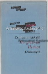Farsaie, Fahimeh; Parand, Kaweh  Die gläserne Heimat. Erzählungen, Aus dem Farsi von Kaweh Parand