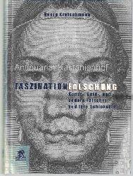 Kretschmann, Georg  Faszination Fälschung. Kunst-, Geld- und andere Fälscher und ihre Schicksale