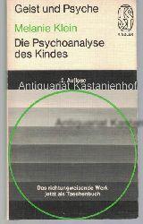 Klein, Melanie  Die Psychoanalyse des Kindes, Kindler-Taschenbücher, 2109 : Geist und Psyche