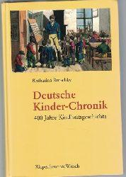 Rutschky, Katharina  Deutsche Kinder-Chronik. Wunsch und Schreckensbilder aus vier Jahrhunderten, 400 Jahre Kindheitsgeschichte
