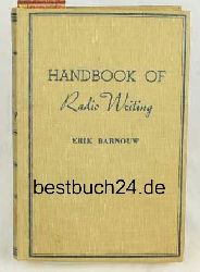 Barnouw, Erik  Handbook of Radio Writing ,An Outline of Techniques and Markets in Radio Writing in the United States